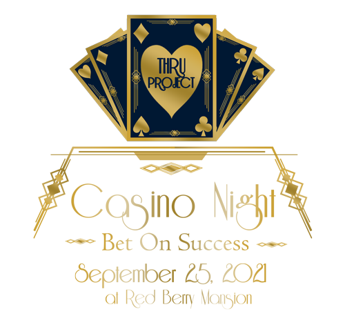 """A deck of cards with """"THRU Project"""" on them. Casino Night Bet on Success, September 25, 2021 at Red Berry Mansion"""