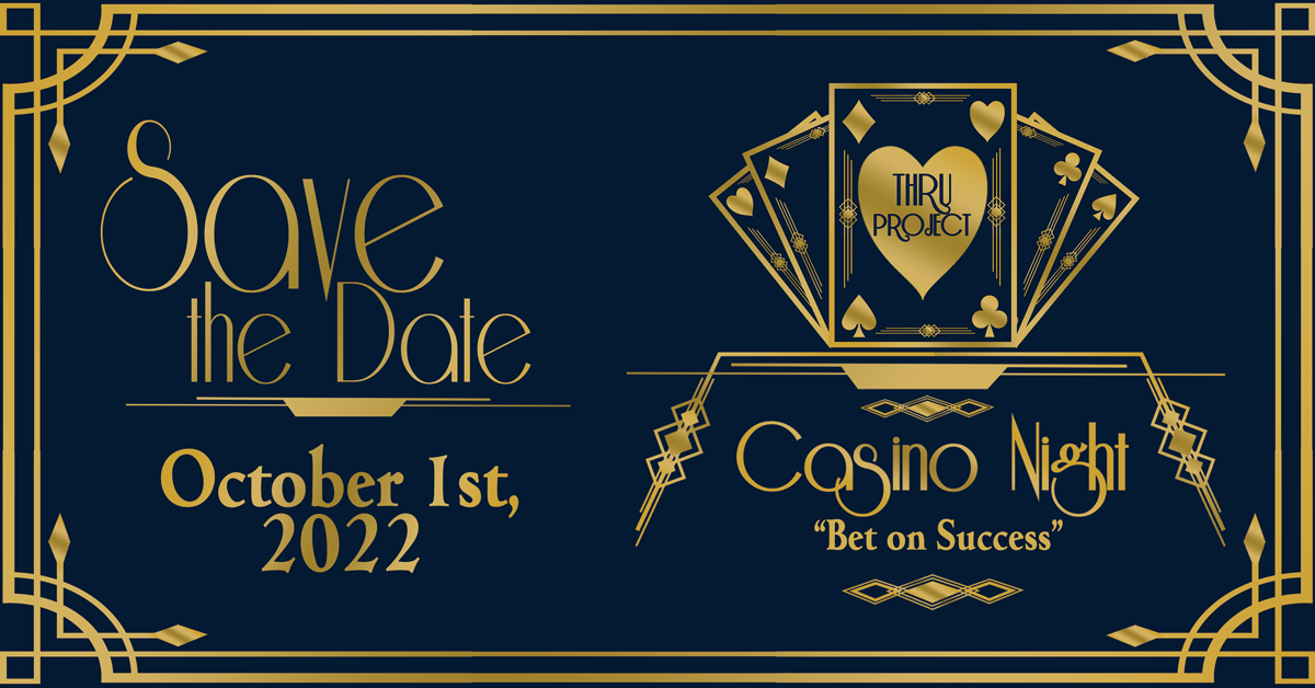 Save the Date: October 1, 2022 for THRU Project Casino Night Bet on Success of Former Foster Youth